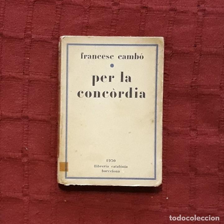 PER LA CONCÒRDIA - FRANCESC CAMBÓ (Libros Antiguos, Raros y Curiosos - Pensamiento - Política)