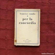 Libros antiguos: PER LA CONCÒRDIA - FRANCESC CAMBÓ. Lote 179328087