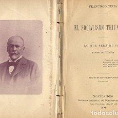 Libros antiguos: PIRIA GROSSO, FRANCISCO. EL SOCIALISMO TRIUNFANTE. LO QUE SERÁ MI PAIS DENTRO DE 200 AÑOS. 1898.. Lote 179397296