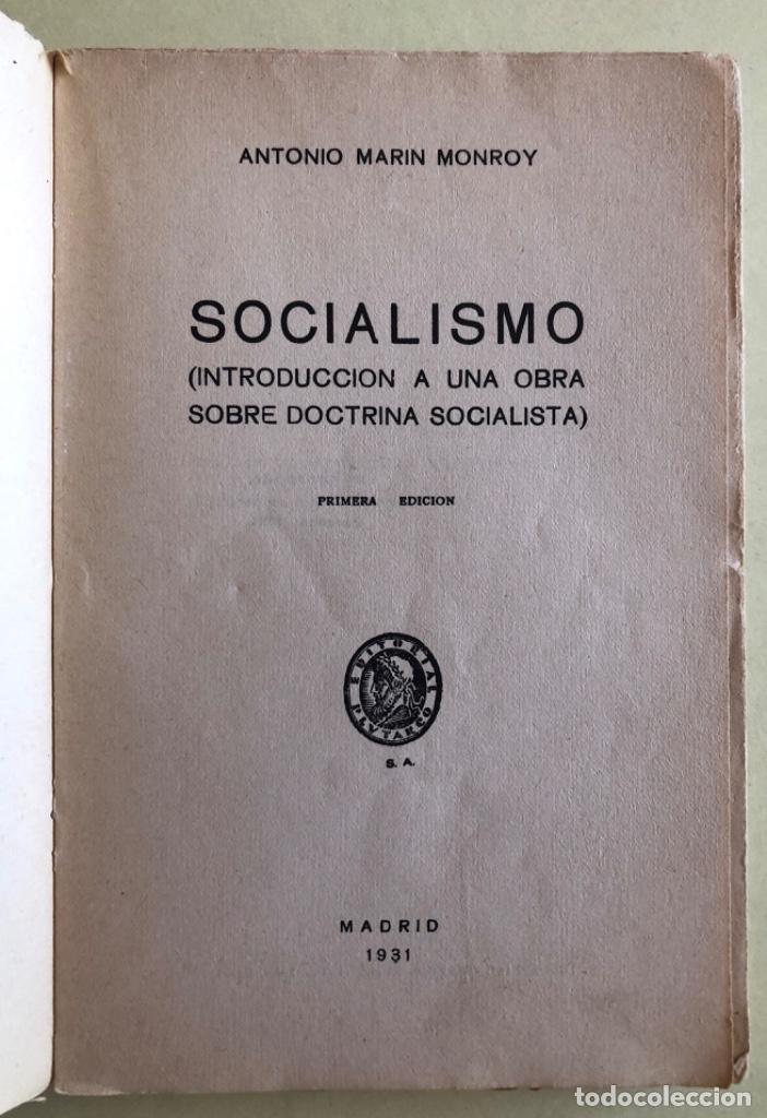 Libros antiguos: SOCIALISMO- ANTONIO MARIN MONROY- MADRID 1.931- PRIMERA EDICION- DEDICADO - Foto 2 - 179515891