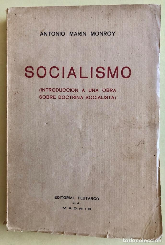 SOCIALISMO- ANTONIO MARIN MONROY- MADRID 1.931- PRIMERA EDICION- DEDICADO (Libros Antiguos, Raros y Curiosos - Pensamiento - Política)