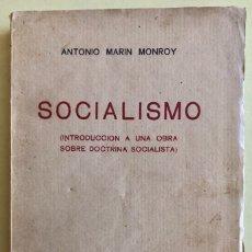 Libros antiguos: SOCIALISMO- ANTONIO MARIN MONROY- MADRID 1.931- PRIMERA EDICION- DEDICADO. Lote 179515891