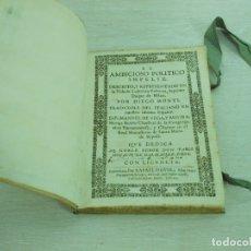 Libros antiguos: 1699 EL AMBICIOSO POLITICO INFELIZ DESCRITO, Y REPRESENTADO EN LA VIDA LUDOVICO ESFORCIA PERGAMINO. Lote 179947631