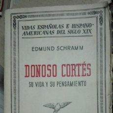 Libros antiguos: EDMUND SCHRAMM. DONOSO CORTÉS, SU VIDA Y PENSAMIENTO. 1936. Lote 180007072