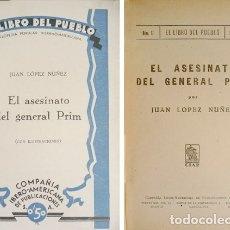 Libros antiguos: LÓPEZ NÚÑEZ, JUAN. EL ASESINATO DEL GENERAL PRIM. S.A. (1920) [EL LIBRO DEL PUEBLO].. Lote 180094190
