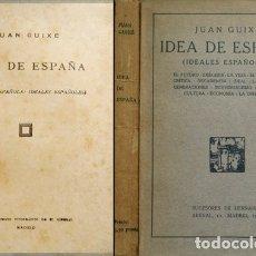 Libros antiguos: GUIXÉ AUDET, JUAN. IDEA DE ESPAÑA. EXÉGESIS ESPAÑOLA. IDEALES ESPAÑOLES. 1915.. Lote 180095595