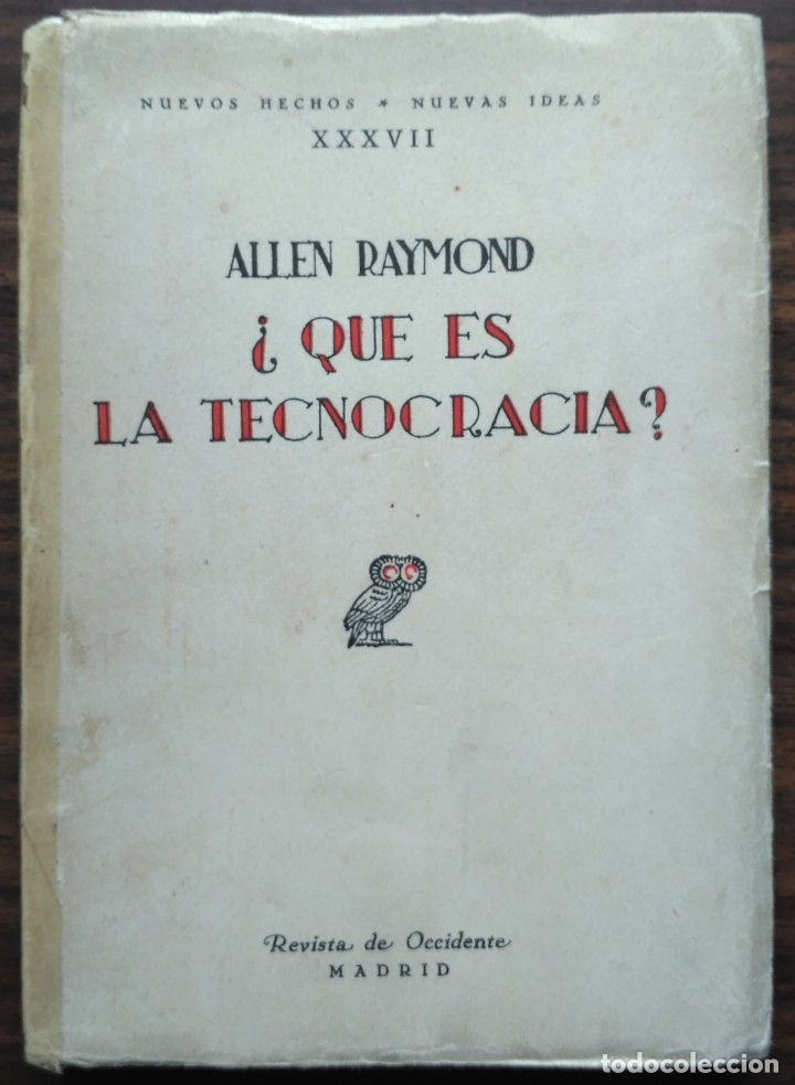¿QUE ES LA TECNOCRACIA? ALLEN RAYMOND 1933 (Libros Antiguos, Raros y Curiosos - Pensamiento - Política)