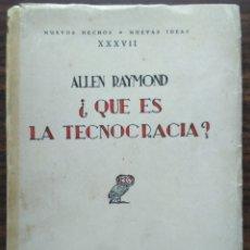 Libros antiguos: ¿QUE ES LA TECNOCRACIA? ALLEN RAYMOND 1933. Lote 180201421