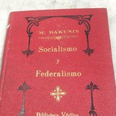 Libros antiguos: SOCIALISMO Y FEDERALISMO MIGUEL BAKUNIN VÉRTICE BARCELONA JUVENTUDES LIBERTARIAS FAI - FAIJL. Lote 180281312