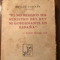 Libros antiguos: YO NO MEREZCO SER MINISTRO DEL REY NI GOBERNANTE EN ESPAÑA. J. SANCHEZ GUERRA 1925. Lote 180418326