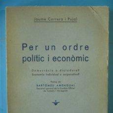 Libros antiguos: PER UN ORDRE POLITIC I ECONOMIC - JAUME CARRERAS I PUJAL - LLIBRERIA CATALONIA, 1935 (INTONS). Lote 180886042