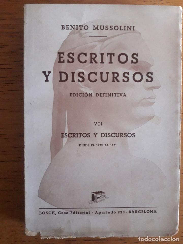 ESCRITOS Y DISCURSOS / BENITO MUSSOLINI / TOMO VII DEL 1929 AL 1931 / EDI. BOSCH CASA EDITORIAL / 19 (Libros Antiguos, Raros y Curiosos - Pensamiento - Política)