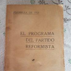 Libros antiguos: EL PROGRAMA DEL PARTIDO REFORMISTA ( ASAMBLEA DE 1918 ). Lote 181735678