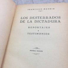Libros antiguos: LOS DESTERRADOS DE LA DICTADURA. REPORTAJES Y TESTIMONIOS 1930.- 1ª EDICION. Lote 181774693