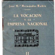 Libros antiguos: LA VOCACIÓN Y LA EMPRESA NACIONAL. Lote 181941562