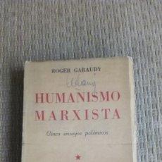 Libros antiguos: HUMANISMO MARXISTA, ROGER GARAUDY. Lote 182017473