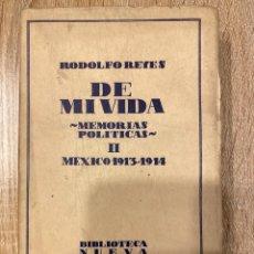 Libros antiguos: DE MI VIDA. MEMORIAS POLITICAS II. RODOLFO REYES. MEXICO, 1930. PAGS: 268. Lote 182222332