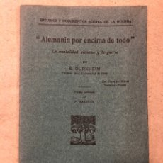 Libros antiguos: ALEMANIA POR ENCIMA DE TODO (LA MENTALIDAD ALEMANA Y LA GUERRA). É. DURKHEIM. 1915. Lote 182652613