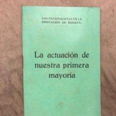 Libros antiguos: LOS NACIONALISTAS EN LA DIPUTACIÓN DE BIZKAYA, LA ACTUACIÓN DE NUESTRA PRIMERA MAYORÍA. 1919. Lote 182652740