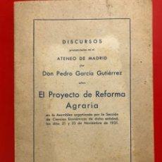 Libros antiguos: DISCURSOS POR DON PEDRO GARCÍA GUTIÉRREZ SOBRE EL PROYECTO DE REFORMA AGRARIA 1931. Lote 182696535