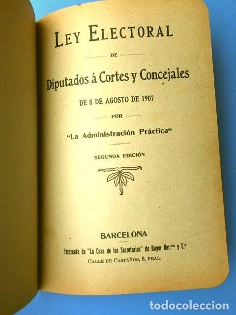 Libros antiguos: LEY ELECTORAL DE DIPUTADOS A CORTES Y CONCEJALES DE 8 DE AGOSTO DE 1907 - Foto 2 - 182719987