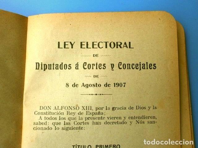 Libros antiguos: LEY ELECTORAL DE DIPUTADOS A CORTES Y CONCEJALES DE 8 DE AGOSTO DE 1907 - Foto 3 - 182719987