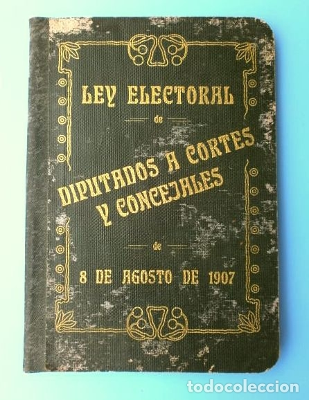 Libros antiguos: LEY ELECTORAL DE DIPUTADOS A CORTES Y CONCEJALES DE 8 DE AGOSTO DE 1907 - Foto 6 - 182719987
