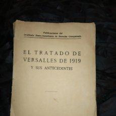 Libros antiguos: ÚNICO PRIMERA EDICIÓN EL TRATADO DE VERSALLES DE 1919 Y SUS ANTECEDENTES 1920 INSTITUTO IBEROAMERICA. Lote 182913232