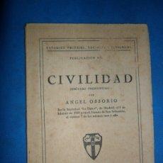 Libros antiguos: CIVILIDAD, DISCURSO PRONUNCIADO, ANGEL OSSORIO, 1930. Lote 182995780