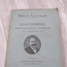 Libros antiguos: EMILIO CASTELAR: DISCURSOS PARLAMENTARIOS 1876 - 1877. Lote 183018485