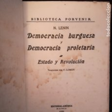Libros antiguos: DEMOCRACIA BURGUESA Y DEMOCRACIA PROLETARIA - ESTADO Y REVOLUCION LENIN, N. Lote 183294972
