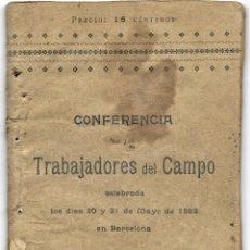Libros antiguos: CONFERENCIA DE LOS TRABAJADORES DEL CAMPO CELEBRADA BARCELONA 1893 - ANARQUISMO - MANIFIESTO - RARO. Lote 183417618
