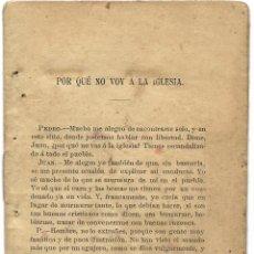 Libros antiguos: POR QUÉ NO VOY A LA IGLESIA - RARA PUBLICACIÓN DE FINALES SIGLO XIX - SIN AUTOR - ANARQUISMO. Lote 183418078