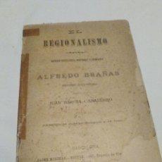 Libros antiguos: EL REGIONALISMO, ALFREDO BRAÑAS, 1889, JUAN BARCIA. Lote 183593196