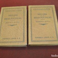 Libros antiguos: 2 TOMOS , HISTORIA DE LAS IDEAS POLÍTICAS - RAYMOND GETTELL - COLECCIÓN LABOR AÑO 1930 . Lote 184773483