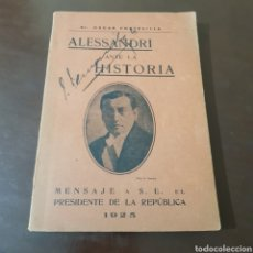 Libros antiguos: ALESSANDRI ANTE LA HISTORIA 1925 OSCAR FONTECILLA - MENSAJE A S. E. PRESIDENTE DE LA REPUBLICA. Lote 185678065