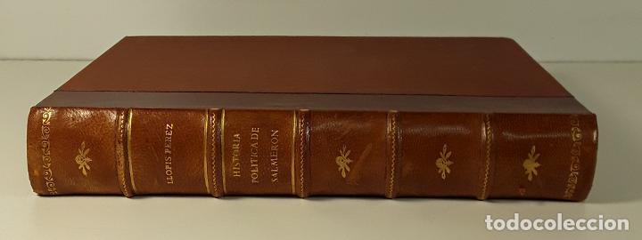 HISTORIA POLÍTICA Y PARLAMENTARIA DE D. NICOLÁS SALMERÓN. A. LLOPIS. MADRID. 1915. (Libros Antiguos, Raros y Curiosos - Pensamiento - Política)