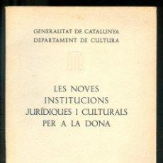 Libros antiguos: NUMULITE L0623 LES NOVES INSTITUCIONS JURÍDIQUES I CULTURALS PER A LA DONA 1937 FEMINISMO FEMINISME. Lote 186053528