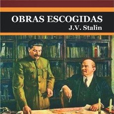 Libros antiguos: STALIN, OBRAS ESCOGIDAS, TEMPLANDO EL ACERO. Lote 186113317