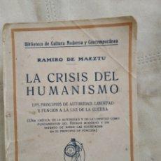 Libros antiguos: LA CRISIS DEL HUMANISMO. RAMIRO DE MAEZTU. AÑOS 20. Lote 186213867