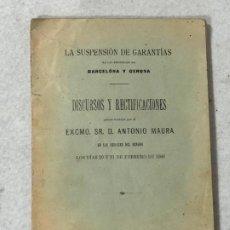Libros antiguos: LA SUSPENSIÓN DE GARANTÍAS EN LAS PROVINCIAS DE BARCELONA Y GERONA - 1908. Lote 187148366