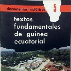 Libros antiguos: TEXTOS FUNDAMENTALES DE GUINEA ECUATORIAL. (1968) (RÉGIMEN AUTÓNOMO. PROYECTO CONSTITUCIÓN Y REFEREN. Lote 187194747