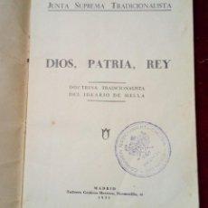 Livros antigos: LIBRO DIOS, PATRIA, REY. DOCTRINA TRADICIONALISTA DEL IDEARIO DE MELLA. CARLISTA 1932. Lote 188454236