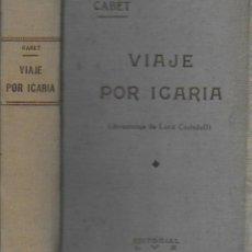 Libri antichi: VIAJE POR ICARIA / CABET. BCN : ED. LUX, CIRCA 1928. 20X13CM. 2 TOMOS 332+282 P.. Lote 188682397