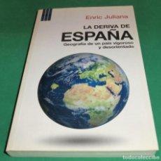 Libri antichi: LA DERIVA DE ESPAÑA - ENRIC JULIANA. Lote 189466328