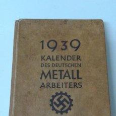 Libros antiguos: KALENDER DES DEUTCHSEN METAIL ARBEITERS 1939. Lote 190160941