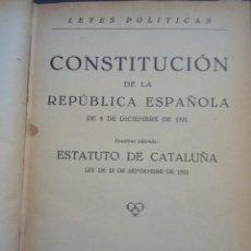 Libros antiguos: CONSTITUCION DE LA REPUBLICA ESPAÑOLA / ESTATUTO DE CATALUÑA 1933. Lote 190362818