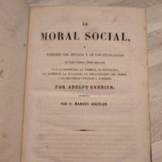 Libros antiguos: LA MORAL SOCIAL O DEBERES DEL ESTADO Y DE LOS CIUDADANOS (1858) - ADOLFO GARNIER. Lote 190534163