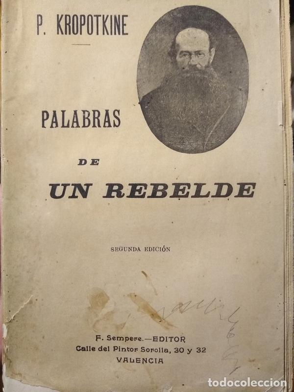 PEDRO KROPOTKINE - PALABRAS DE UN REBELDE - SEMPERE SEGUNDA 2ª EDICIÓN VALENCIA (Libros Antiguos, Raros y Curiosos - Pensamiento - Política)