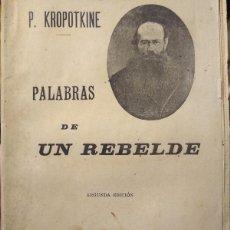 Libros antiguos: PEDRO KROPOTKINE - PALABRAS DE UN REBELDE - SEMPERE SEGUNDA 2ª EDICIÓN VALENCIA. Lote 190652505
